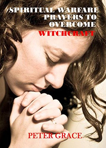 Download Spiritual Warfare Prayers to Overcome Witchcraft