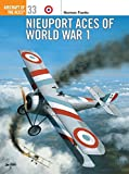 Nieuport Aces of World War I (Osprey Aircraft of the Aces No 33)