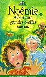 Noémie, tome 5 : Albert aux grandes oreilles par Tibo