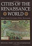 Cities of the Renaissance World: Maps from the Civitates Orbis Terrarum
