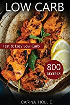 Low Carb: 800 Fast & Easy Low Carb Recipes For Weight Loss