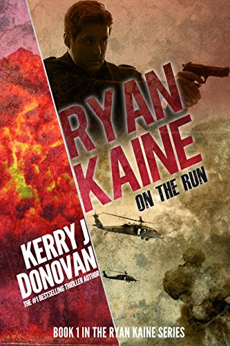 - Ryan Kaine: On the Run: Book One in the Ryan Kaine action thriller series