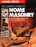 The Complete Guide to Home Masonry, Editors of Creative Publishing, The Home Improvement Editors of CPi, 0865735921