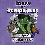Zombie Army: Diary of a Minecraft Zombie Alex, Book 2 | MC Steve,MC Alex,Noob Steve