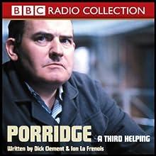 Porridge: A Third Helping Radio/TV Program by BBC Audiobooks Narrated by Ronnie Barker, Richard Beckinsale