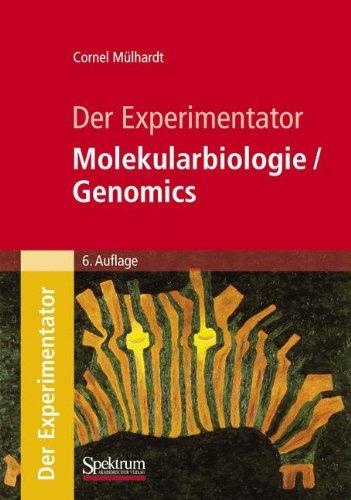 Der Experimentator: Molekularbiologie / Genomics (German Edition)