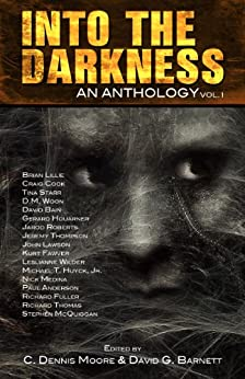 Into the Darkness: An Anthology (Volume 1) by [Houarner, Gerard, McQuiggan, Stephen, Lillie, Brian, Huyck, Michael T., Starr, Tina, Lawson, John, Bain, David, Thompson, Jeremy]