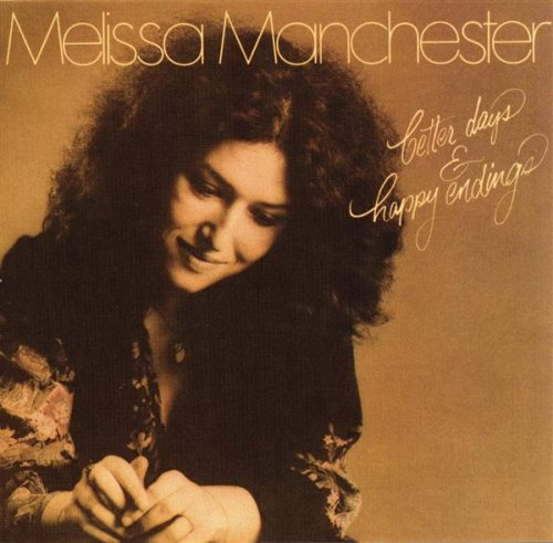 MELISSA MANCHESTER - Better Days & Happy Endings - Zortam Music