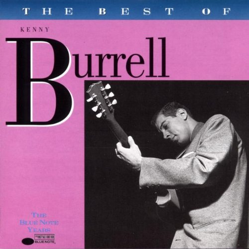 The Best of Kenny Burrell (Kenny Burrell Best Albums)