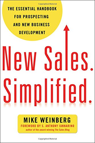 New Sales. Simplified.: The Essential Handbook for Prospecting and New Business Development (Agency/Distributed)