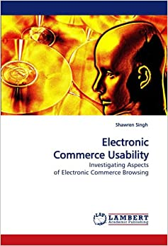 Book Electronic Commerce Usability: Investigating Aspects of Electronic Commerce Browsing
