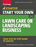 Start Your Own Lawn Care or Landscaping Business: Your Step-by-Step Guide to Success (StartUp Series)