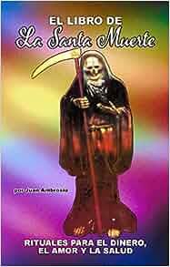 LA SANTA MUERTE, EL RITUALES ORACIONES Y OFRENDAS: Amazon.com: Books