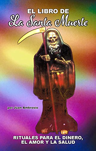 Blanc Santa (El Libro de La Santa Muerte: Rituales para el Dinero, el Amor y la Salud)