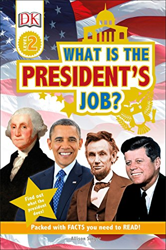 Dk Readers L2  What Is The Presidents Job