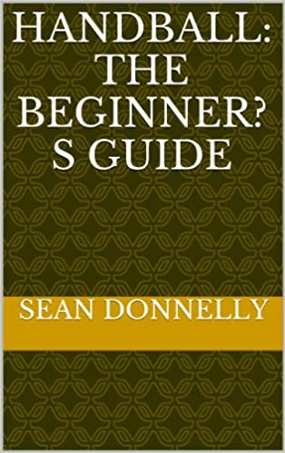 Handball The Beginner's Guide