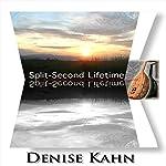 Split-Second Lifetime | Denise Kahn