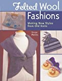 Felted Wool Fashions, Vivian Peritts, 1402753101