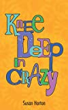 Knee Deep in Crazy, Susan Horton, 1468594591