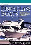Fibreglass Boats: Construction, Gel Coat, Stressing, Blistering, Repair, Maintenance