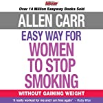 The Easy Way for Women to Stop Smoking: Without Gaining Weight | Allen Carr