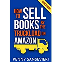 How to Sell Books by the Truckload on Amazon - 2018 Edition!: Power Pack: Sell Books by the Truckload & Get Reviews by the Truckload