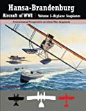 img - for Hansa-Brandenburg Aircraft of WWI Volume 2?Biplane Seaplanes: A Centennial Perspective on Great War Airplanes (Great War Aviation) (Volume 18) book / textbook / text book