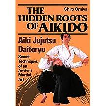 The Hidden Roots of Aikido: Aiki Jujutsu Daitoryu