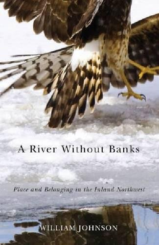 Download A River Without Banks: Place and Belonging in the Inland Northwest ebook