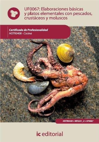 Elaboraciones básicas y platos elementales con pescados, crustáceos y moluscos. HOTR0408 (Spanish Edition