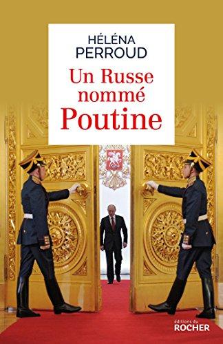 Un Russe nommé Poutine (French Edition)