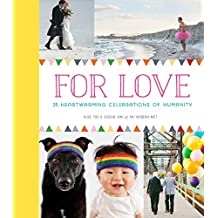 For Love: 25 Heartwarming Celebrations of Humanity