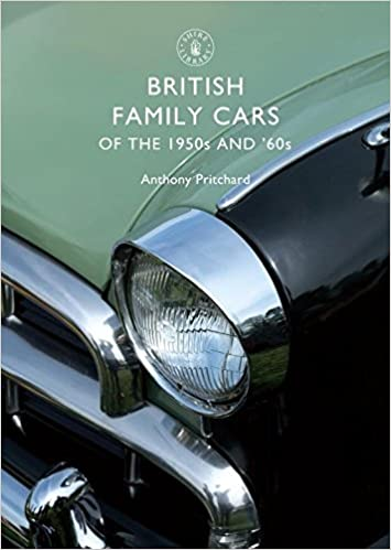 Book British Family Cars of the 1950s and '60s (Shire Library) by Anthony Pritchard (10-Apr-2009)