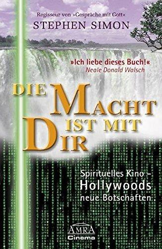 Die Macht ist mit Dir. Spirituelles Kino - Hollywoods neue Botschaften