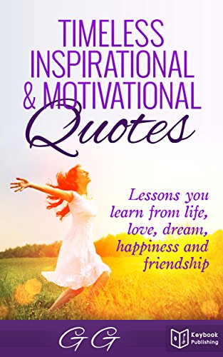 Timeless Inspirational Motivational Quotes Lessons You Learn From