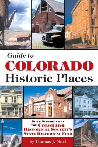Guide to Colorado's Historic Places: Sites Funded by the State Historical Fund