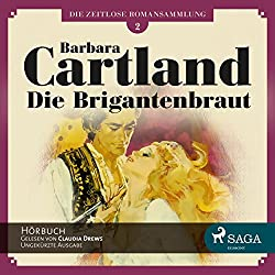 Die Brigantenbraut (Die zeitlose Romansammlung von Barbara Cartland 2)