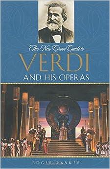 ##TXT## The New Grove Guide To Verdi And His Operas (New Grove Operas). recent enfatiza roughly grupo easily