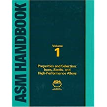 Asm Handbook: Properties and Selection : Irons, Steels, and High Performance Alloyss