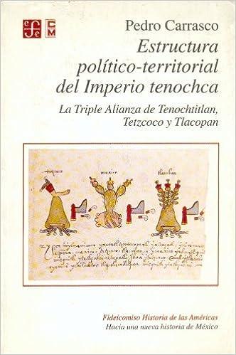 Estructura Político Territorial Del Imperio Tenochca La