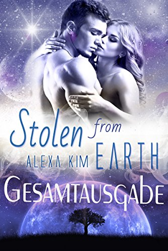 Stolen from Earth (Gesamtausgabe) (German Edition)