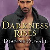 Darkness Rises: Immortal Guardians Series, Book 4 | Dianne Duvall