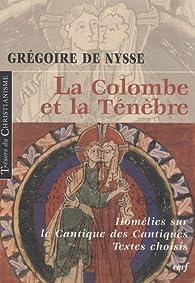 La Colombe et la Ténèbre par  Grégoire de Nysse