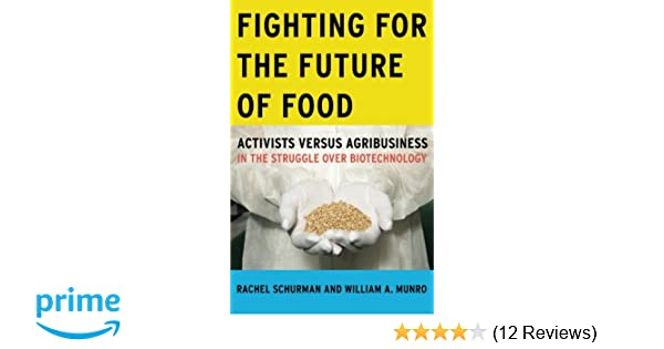 Fighting For The Future Of Food Activists Versus Agribusiness In