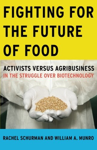 Fighting for the Future of Food: Activists versus Agribusiness in the Struggle over Biotechnology (Social Movements, Protest and ()