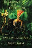 The Serpent and the Jaguar: Living in Sacred Time
