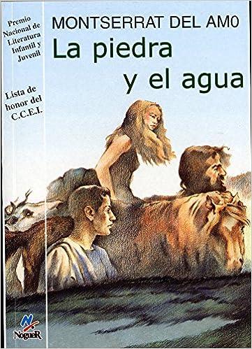 La piedra y el agua (Noguer Historico): Amazon.es: Montserrat del Amo: Libros