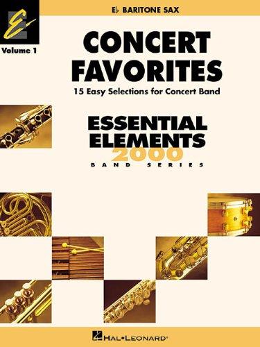 Concert Favorites Vol. 1 - Eb Baritone Sax: Essential Elements Band Series (Essential Elements 2000 Band)