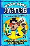 Onyx Kids Adventures: The Headless Horseman