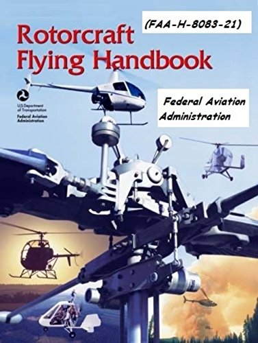 Rotorcraft flying handbook faa h 8083 21 kindle edition by rotorcraft flying handbook faa h 8083 21 by administration fandeluxe Image collections